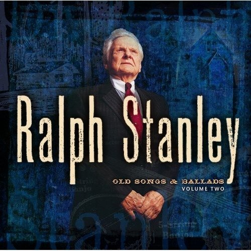 Ralph Stanley - Old Songs and Ballads Volume 2 [CD]