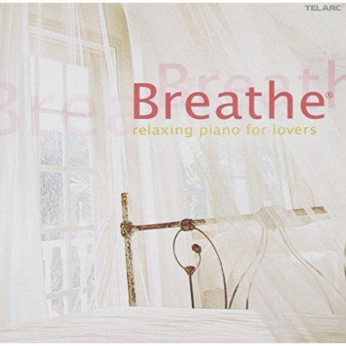 Breathe: Relaxing Jazz Piano for Lovers [CD]