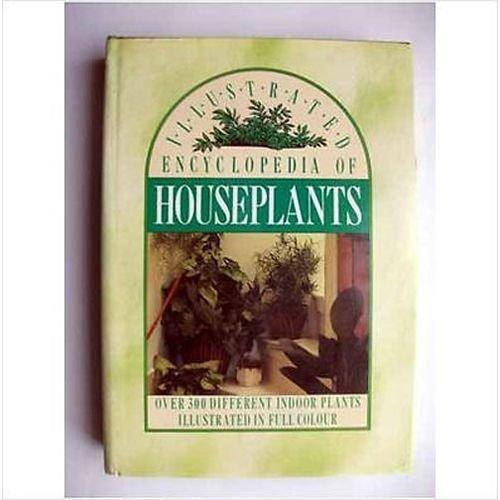 Illustrated Encyclopedia Of Houseplants - Used