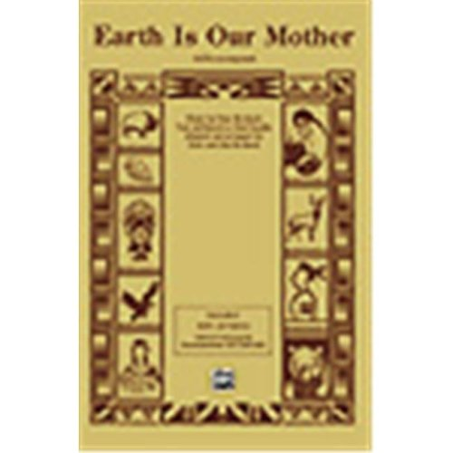 Alfred 00-OCT02613 Earth Is Our Mother - Music Book