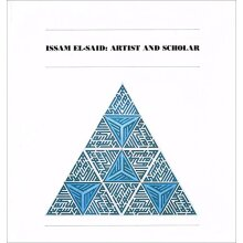 Issam El-Said: Artist and Scholar - Used