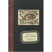 Tattooing Rich Mingins  The Mingins Photo Collection  1288 Pictures of Early Western Tattooing from