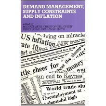 Demand Management, Supply Constraints and Inflation , M.J. Artis - Used