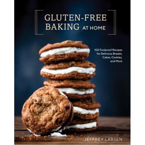 Gluten-Free Baking At Home by Larsen & Jeffrey