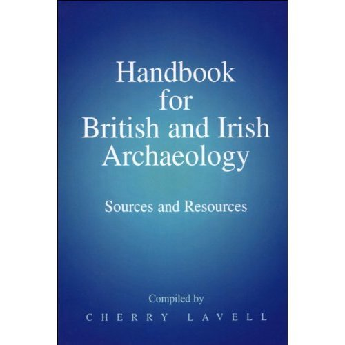 Handbook for British and Irish Archaeology: Sources and Resources