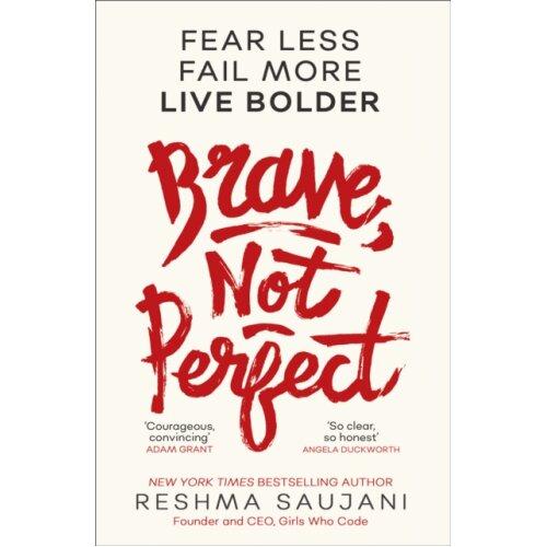 Brave Not Perfect by Saujani & Reshma