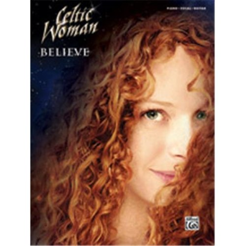 Alfred 00-39246 CELTIC WOMAN BELIEVE - PVG SONGBOOK