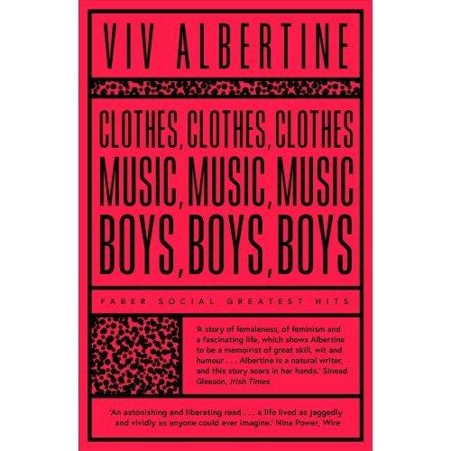 Clothes, Clothes, Clothes. Music, Music, Music. Boys, Boys, Boys.