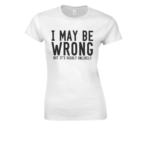 I May be Wrong But It's Highly Unlikely Novelty Forest White Women T Shirt Top