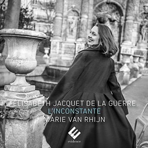 Marie van Rhijn - Elisabeth Jacquet de La Guerre - LInconstante [CD]