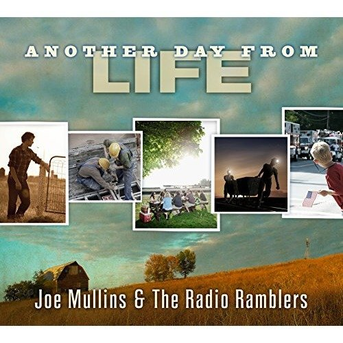 Mullins Joe and the Radio Ramble - Another Day from Life [CD]