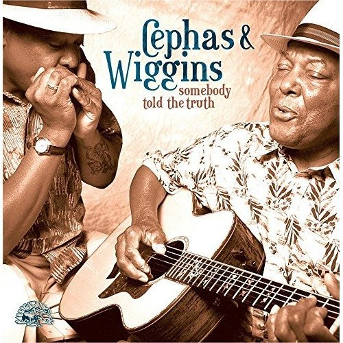 Cephas and Wiggins - Somebody Told the Tr [CD]