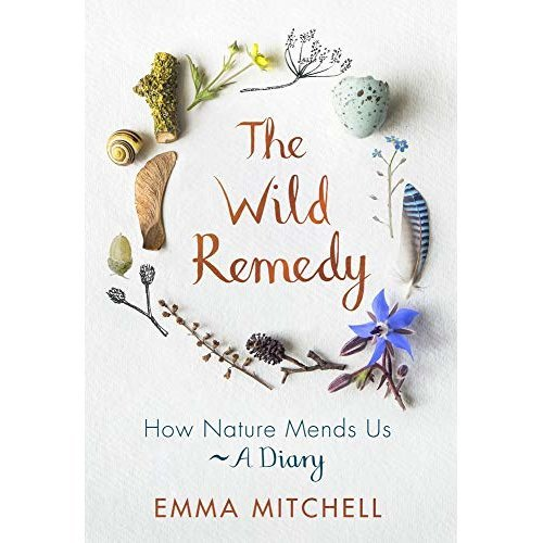 The Wild Remedy: How Nature Mends Us - Emma Mitchell | Mental Health Books