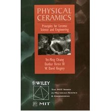 Physical Ceramics: Principles for Ceramics Science and Engineering (MIT Wiley Series in Materials Science)