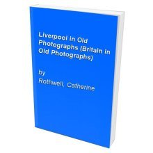 Liverpool in Old Photographs (Britain in Old Photographs) - Used
