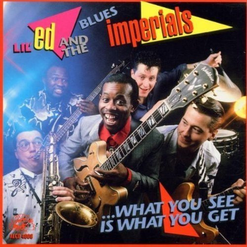 Lil Ed and the Blues Imperials - What You See is What You Get [CD]