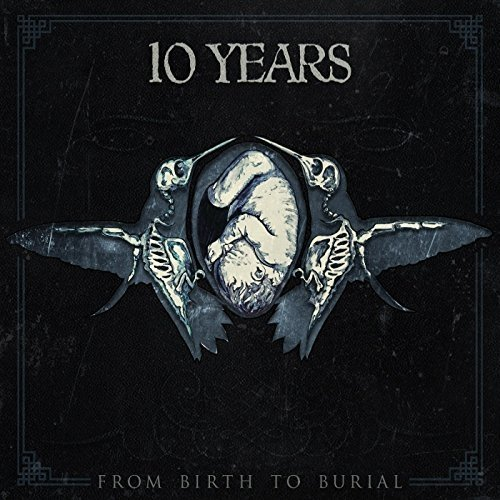 10 Years - from Birth to Burial [CD]