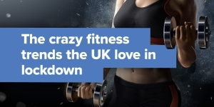 The most popular crazy fitness trends of lockdown 2020, revealed!