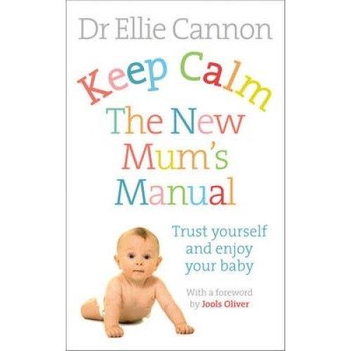 Keep Calm: the New Mum's Manual