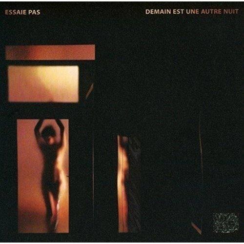 Essaie Pas - Demain Est Une Autre Nuit [CD]