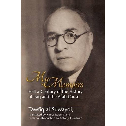 My Memoirs: Half a Century of the History of Iraq and the Arab Cause