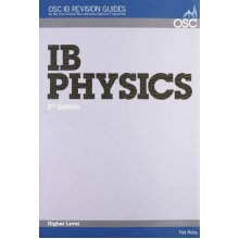 IB Physics Higher Level (OSC IB Revision Guides for the International Baccalaureate Diploma) - Used