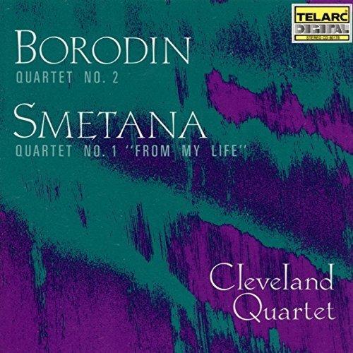 Cleveland Quartet - Borodin: Quartet No. 2; Smetana: Quartet No. 1 from My Life [CD]