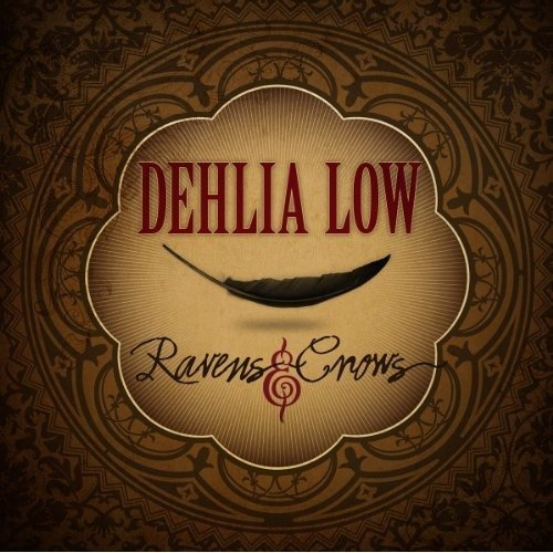 Dehlia Low - Ravens and Crows [CD]