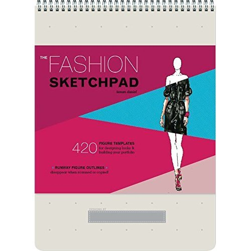 Fashion Sketchpad: 420 Figure Templates for Designing Clothes and Building Your Portfolio: 420 Figure Templates for Designing Looks and Building...
