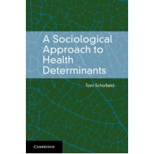 A Sociological Approach to Health Determinants by Schofield & Toni University of Sydney - Used