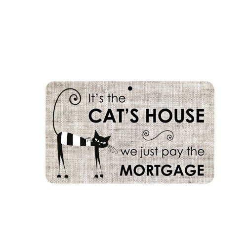 Fun Sign - Cat's House, We Pay The Mortgage