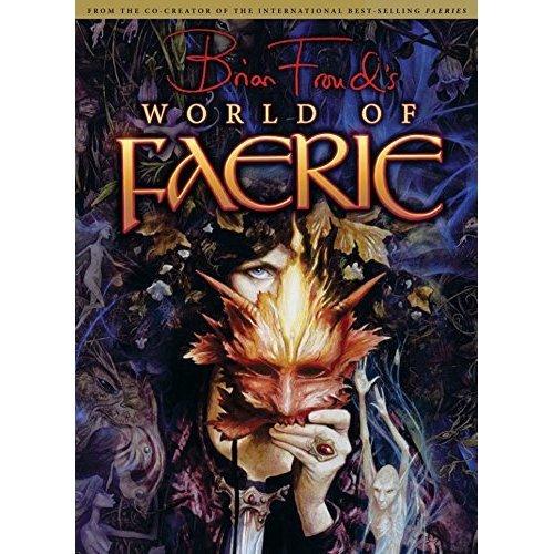 Brian Froud's World of Faerie: v. 1