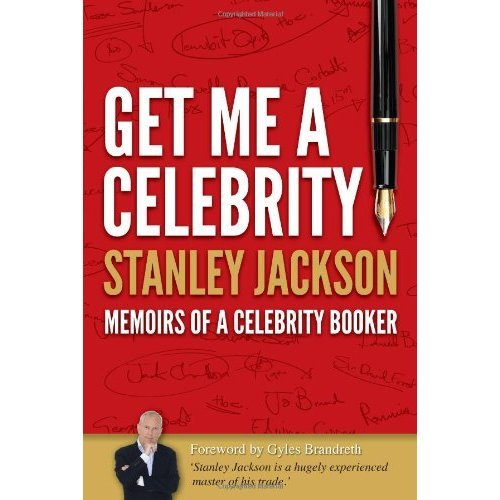 Get Me A Celebrity!: Memoirs of a Celebrity Booker