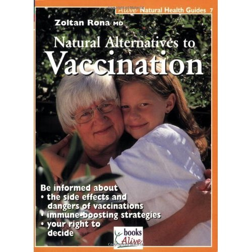 Vaccination: Natural Alternatives to Vaccination (Alive Natural Health Guides)