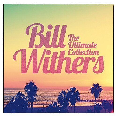 Bill Withers - The Ultimate Collection [CD]