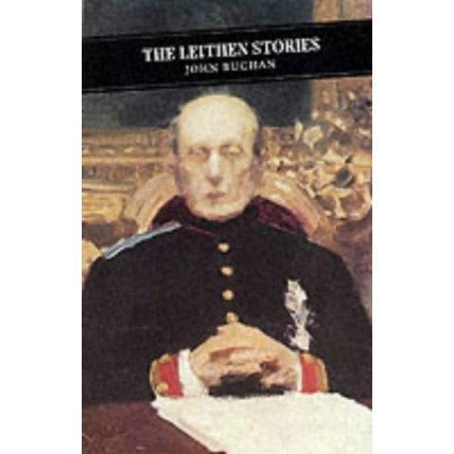The Leithen Stories: The Power-House/ John Macnab/ the Dancing Floor/ Sick Heart River