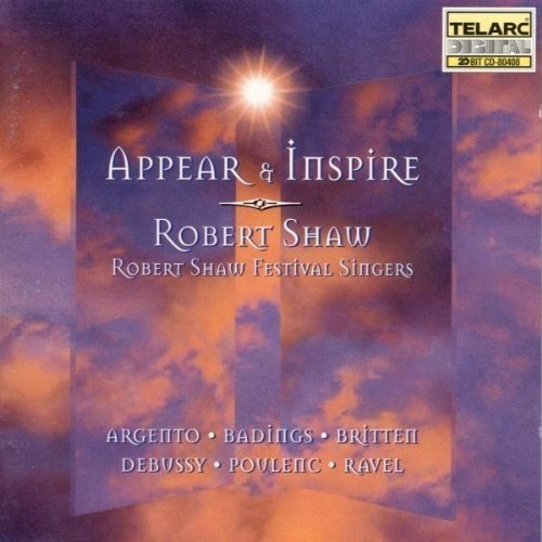 Robert Shaw Festival Singers and Robert Shaw - Appear and Inspire - Britten, Debussy, Badings Etc. [CD]