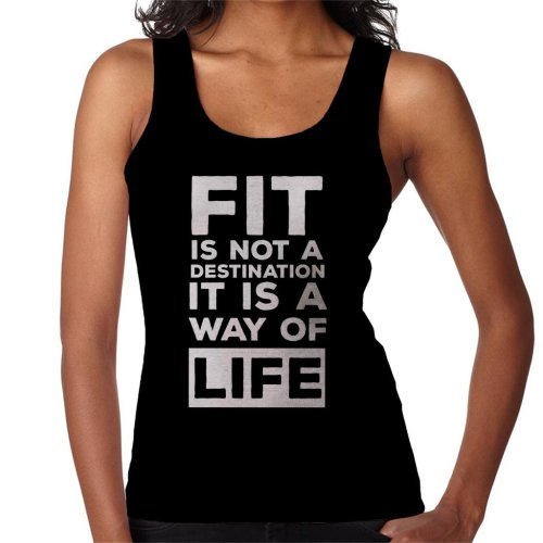 Fit Is Not A Destination Its A Way Of Life Text Women's Vest