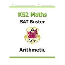 Ks2 Maths Sat Buster: Arithmetic (for the New Curriculum)