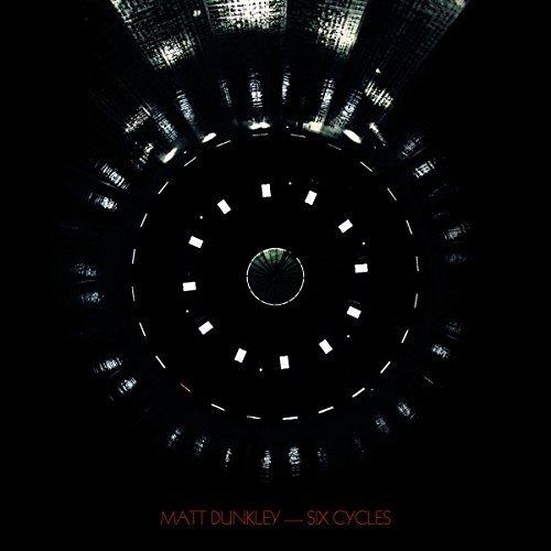 Matt Dunkley - Six Cycles [CD]
