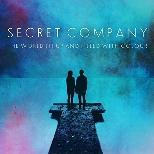 Secret Company - the World Lit Up and Filled with Colour [CD]