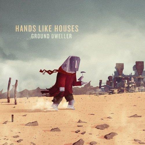 Hands Like Houses - Ground Dweller [CD]