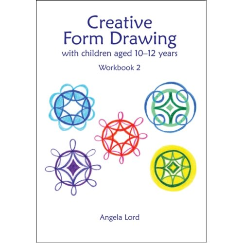 Creative Form Drawing with Children Aged 10-12 by Lord & Angela