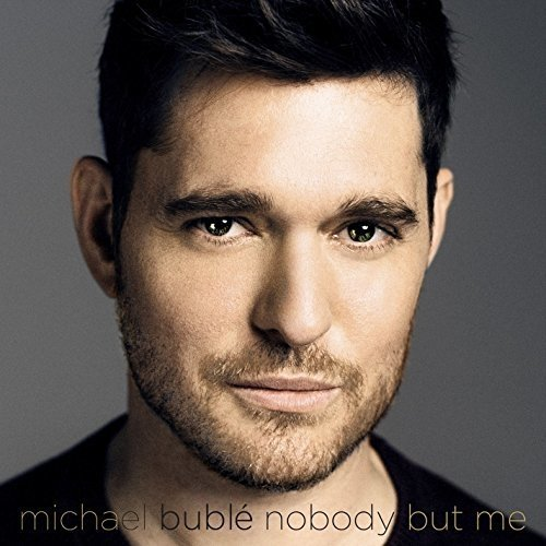 Michael Buble - Nobody but Me | Deluxe CD