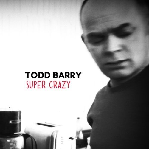 Todd Barry - Super Crazy [CD]