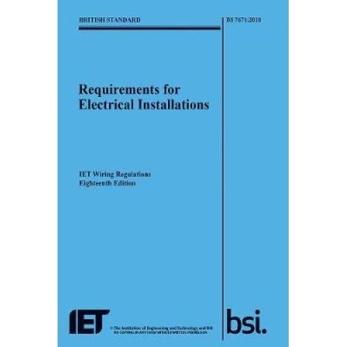 IET Wiring Regulations | Requirements for Electrical Installations (18th Edition BS 7671:2018)