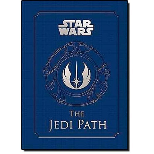 The Jedi Path: A Manual for Students of the Force (Star Wars) (Star Wars (Chronicle))