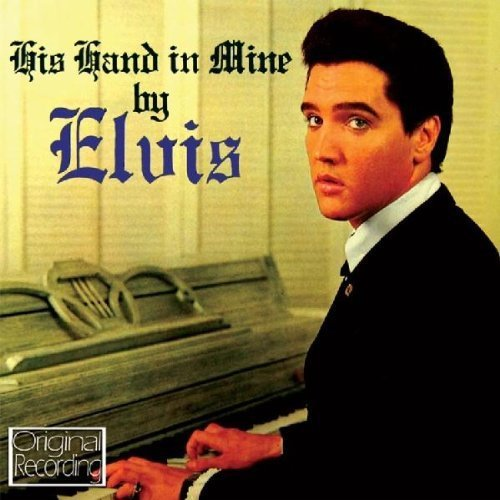 Elvis Presley - His Hand In Mine [CD]