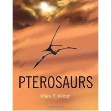 Pterosaurs: Natural History, Evolution, Anatomy