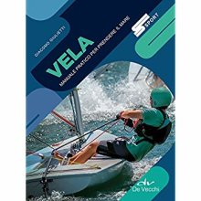 Vela. Manuale pratico per prendere il mare [Paperback] Giulietti, Giacomo - Used